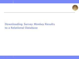 Downloading  Survey Monkey  Results to a Relational Database