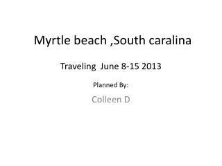 Myrtle beach ,South  caralina