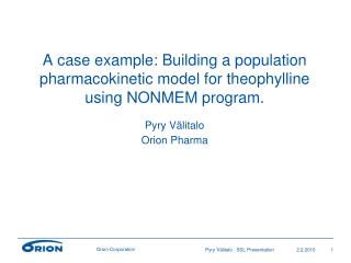 A case example: Building a population pharmacokinetic model for theophylline using NONMEM program.