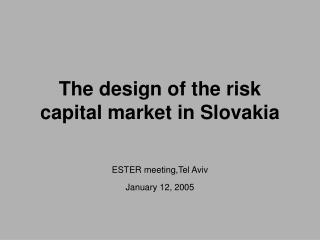 The design of the risk capital market in Slovakia