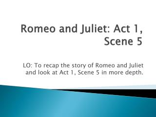 Romeo and Juliet: Act 1, Scene 5