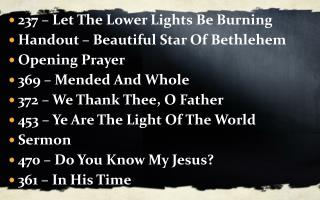 237 – Let The Lower Lights Be Burning Handout – Beautiful Star Of Bethlehem Opening Prayer