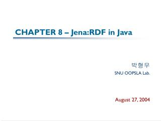 CHAPTER 8 – Jena:RDF in Java