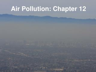 Air Pollution: Chapter 12