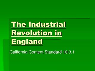 The Industrial Revolution in England
