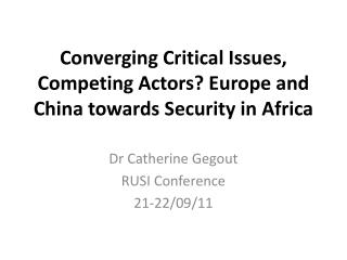 Converging Critical Issues, Competing Actors? Europe and China towards Security in Africa