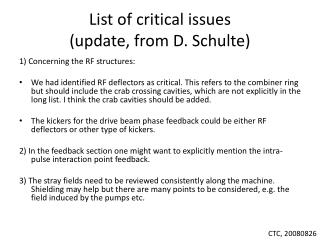 L ist of critical issues  (update, from D. Schulte)
