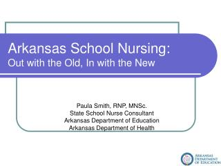 Arkansas School Nursing: Out with the Old, In with the New