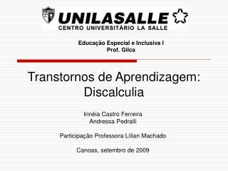 Educação Especial e Inclusiva I Prof. Gilca