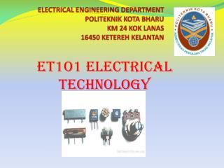 ELECTRICAL ENGINEERING DEPARTMENT  POLITEKNIK KOTA BHARU  KM 24 KOK LANAS  16450 KETEREH KELANTAN