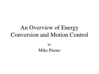 An Overview of Energy Conversion and Motion Control