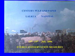 CENTURY PULP AND PAPER                                 LALKUA,  NAINITAL