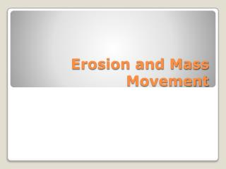 Erosion and Mass Movement