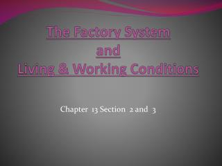 The Factory System  and  Living & Working Conditions