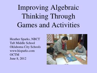 Improving Algebraic Thinking Through  Games and Activities