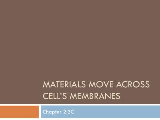 Materials Move Across Cell's Membranes