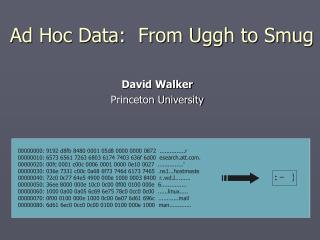 Ad Hoc Data:  From Uggh to Smug