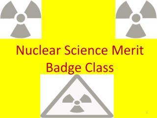 Nuclear Science Merit Badge Class