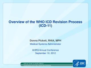Overview of the WHO ICD Revision Process ( ICD-11)