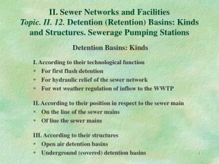 Detention Basins: Kinds I. According to their technological function For first flush detention
