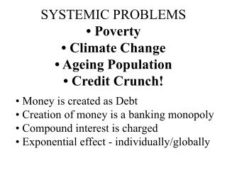 SYSTEMIC PROBLEMS • Poverty  • Climate Change • Ageing Population • Credit Crunch!