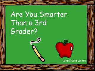 Are You Smarter Than a 3rd Grader?