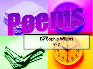 By Sophie Wilkins Yr 2