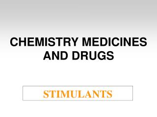 CHEMISTRY MEDICINES AND DRUGS