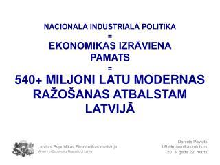 Daniels Pavļuts LR  ekonomikas ministrs 2013. gada 22. marts