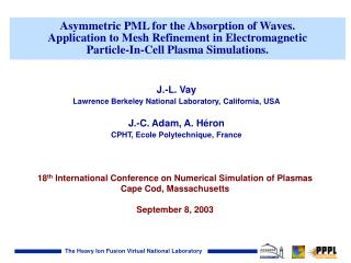 18 th  International Conference on Numerical Simulation of Plasmas Cape Cod, Massachusetts