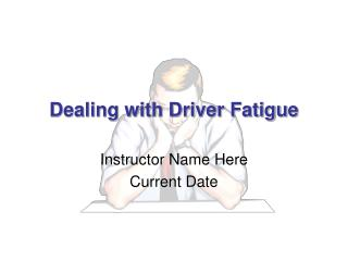 Dealing with Driver Fatigue