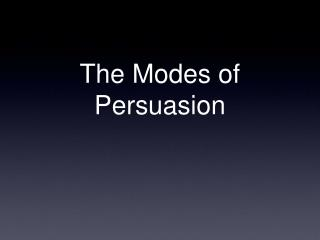 The Modes of Persuasion