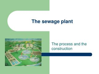 The sewage plant