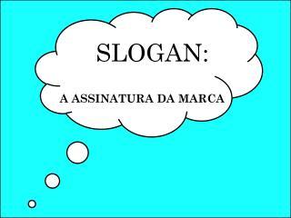 SLOGAN: