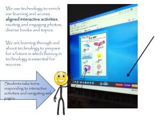Students take turns responding to interactive activities and navigating web pages.