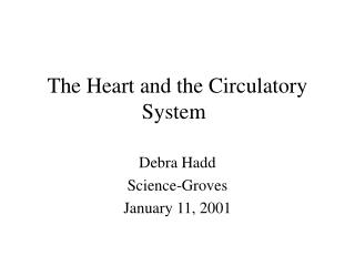 The Heart and the Circulatory System