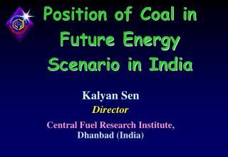 Position of Coal in Future Energy Scenario in India