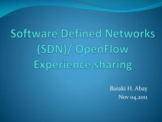 Software Defined Networks (SDN)/ OpenFlow Experience sharing