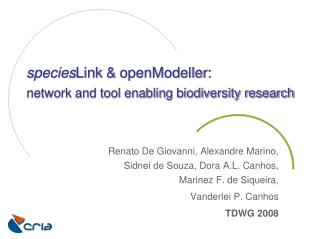species Link  &  openModeller : network and tool enabling biodiversity research