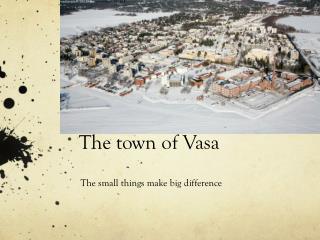 T he town  of Vasa