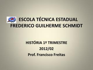 ESCOLA  TÉCNICA ESTADUAL FREDERICO GUILHERME SCHMIDT