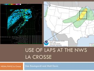 Use of LAPS at the NWS La Crosse