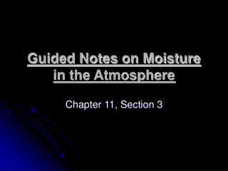 Guided Notes on Moisture in the Atmosphere