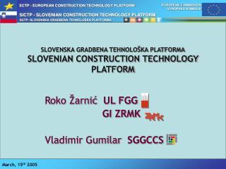 SLOVENSKA GRADBENA TEHNOLOŠKA PLATFORMA SLOVENIAN CONSTRUCTION TECHNOLOGY PLATFORM