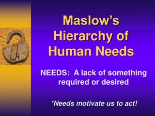 Maslow�s Hierarchy of Human Needs
