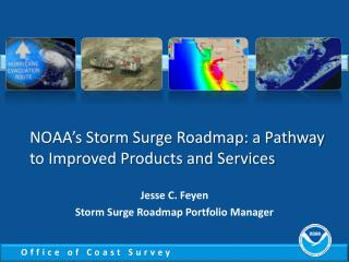 NOAA's Storm Surge Roadmap: a Pathway to Improved Products and Services