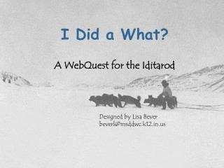 I Did a What? A WebQuest for the Iditarod