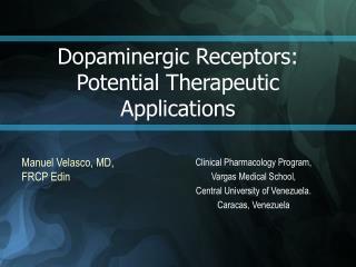 Dopaminergic Receptors: Potential Therapeutic Applications