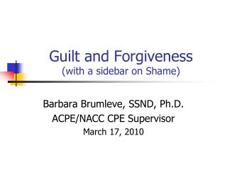 Guilt and Forgiveness with a sidebar on Shame