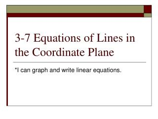 3-7 Equations of Lines in the Coordinate Plane